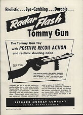 1947 Paper AD Radar Flash Toy Tommy Gun Richard Murray Co Positive Recoil Action