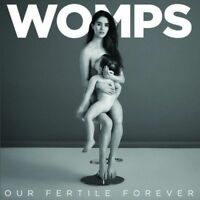 WOMPS-OUR FERTILE FOREVER-IMPORT CD F30