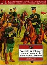GREENHILL G.I. SOUND THE CHARGE THE U.S. CAVALRY IN THE AMERICAN WEST, 1866-1916
