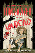 USED (GD) The Adventures of Tom Sawyer and the Undead by Don Borchert