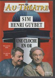 Un Cloche En Or Dvd Sim Henri Guybet Au Theatre Ce Soir