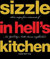 Sizzle in Hell's Kitchen ethnic recipes from restaurants of New York City's NEW