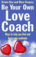 Be Your Own Love Coach: Ways To Ayuda You y Encuentra y Mantiene Su Soulmate