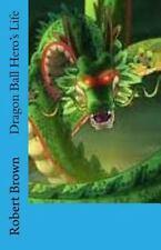 Dragon Ball Hero's Life by Robert Brown (2016, Paperback)