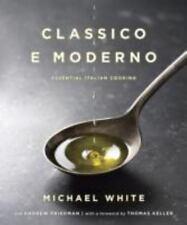 Classico E Moderno: Essential Italian Cooking (Hardback or Cased Book)