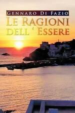 NEW Le Ragioni dell ' Essere (Italian Edition) by Dr. Gennaro Di Fazio