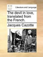 The Devil in Love, Translated from the French. (Paperback or Softback)