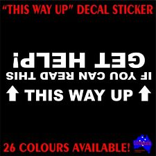 IF YOU CAN READ THIS GET HELP! THIS WAY UP Patrol,Pajero,Hilux,Ranger 4x4 decal
