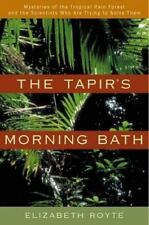 The Tapir's Morning Bath: Mysteries of the Tropical Rain Forest and th-ExLibrary