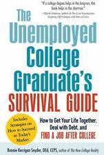 The Unemployed College Graduate's Survival Guide : How to Get Your Life Togethe…