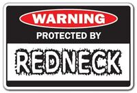 """PROTECTED BY REDNECK Sign 8"""" x 12"""""""