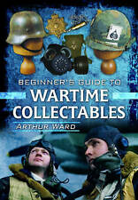 A Guide to Wartime Collectables by Arthur Ward (Hardback, 2013) - New