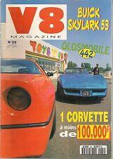 V8 MAGAZINE 22 SLYLARK 53 FURY 68 FLEETMASTER 47 ONE FIFTY 56 CENTURY 56 OLDS 68