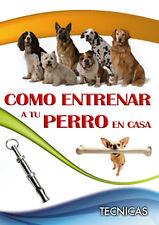 Como Entrenar a tu Perro eBook PDF