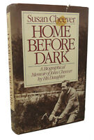Susan Cheever HOME BEFORE DARK  1st Edition 1st Printing