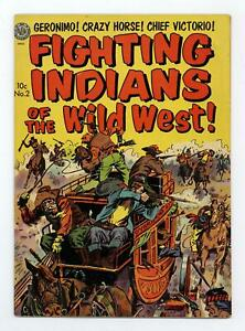 Fighting Indians of the Wild West! #2 VG+ 4.5 1952