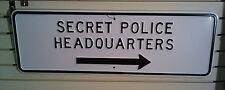 Secret Police Headquarters Embossed Large Steel Sign