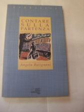BATIGNANI - CONTARE SULLA PARTENZA - ED.SEI - 1995