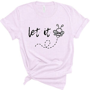 Quotes About Being Yourself Let It Be Unisex T-Shirt Multicolored Sizes S-3XL