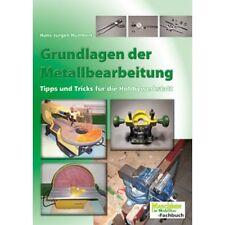Grundlagen der Metallbearbeitung - Hans-Jürgen Humbert