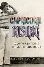 Capricorn Rising : Conversations in Southern Rock by Michael Buffalo Smith...