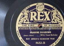 78rpm ROY SMECK HAWAIIAN TRIO chasing shadows / love me forever