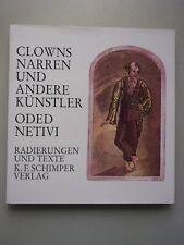 Clowns, Narren und andere Künstler Oded Netivi Radierungen u. Texte