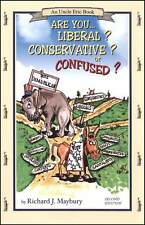 Are You Liberal? Conservative? Or Confused?   Newest Edition