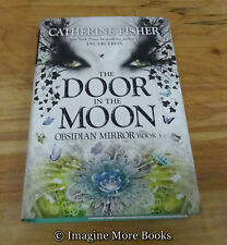 NEW Catherine Fisher HC ~ Door in the Moon: Obsidian Mirror Series Book 3