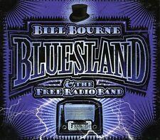Bill Bourne, Bill Bourne & the Free Radio Band - Bluesland [New CD]