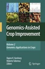 Genomics-Assisted Crop Improvement : Vol 2: Genomics Applications in Crops...
