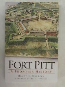 Fort Pitt - A Frontier History