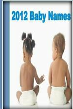 2012 Baby Names by Classics Reborn (2016, Paperback)