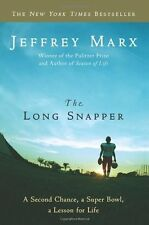 The Long Snapper: A Second Chance, a Super Bowl, a Lesson for Life by Jeffrey Ma