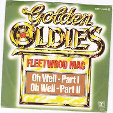 "Single 7"" Fleetwood Mac ""Oh  Well - Part I und II"""