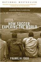 How Soccer Explains the World [ Foer, Franklin ] Used - Good