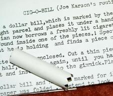 Cig-O-Bill  -- marked bill in cigarette (Joe Karson) -- metal gimmick       TMGS