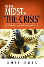 In The Midst of The Crisis: My Thoughts on First Kings Chapter 18, Odia, Ehis, N
