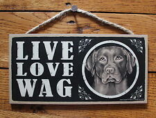 """Chocolate Lab Sign Live Love Wag Dog Wood Plaque 5""""x10""""  Made In USA"""