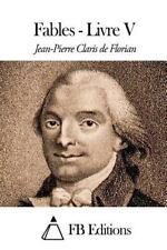 Fables - Livre V by Jean Pierre Claris De Florian (2015, Paperback)