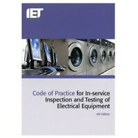 IET Code of Practice for In-service Inspection and Testing of Electrical Eq.