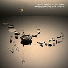 MICHEL BANABILA - EARLY WORKS: THINGS POPPING UP FROM THE PAST [DIGIPAK] NEW CD
