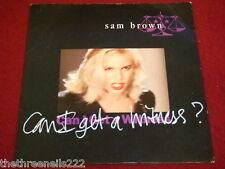 "VINYL 7"" SINGLE - SAM BROWN - CAN I GET A WITNESS - AMS 509"