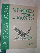 VIAGGIO INTORNO AL MONDO Alfredo Jeri UTET 1972 Mariano Leone Scala d Oro II N 3