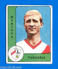 nuova CALCIATORI PANINI 1961-62 - Figurina-Sticker - TARABBIA - MANTOVA -New