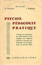 PSYCHO-PEDAGOGIE PRATIQUE / G. VILLARS, R. TORAILLE, J. EHRHARD / ISTRA