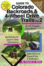 Guide to Colorado Backroads and 4-Wheel Drive Trails Vol. 2 , Charles Wells