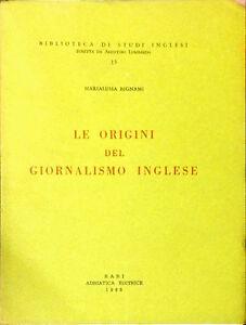 LE ORIGINI DEL GIORNALISMO INGLESE  - MARIALUISA BIGNAMI - ED. ADRIATICA, 1968