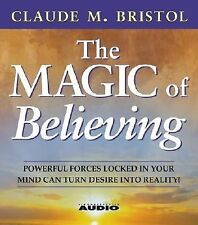 The Magic of Believing by Claude M. Bristol (1985, CD, Abridged)