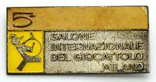 Spilla 5° Salone Internazionale Del Giocattolo Milano (A.E. Lorioli Fratelli Mil